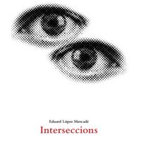 Interseccions, Eduard López Mercadé